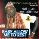 Baby Allow Me To Rest ( Amadi Ndo)