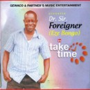 Take Time by Dr.Sir.Foreigner